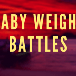 February 17, 2020 (Baby Weight Battles)