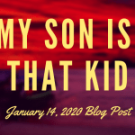 January 14, 2020 (My Son Hits Other Kids)