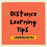 Distance Learning Tips for Kindergarten Parents (From a Tired Parent Who Has Been There)